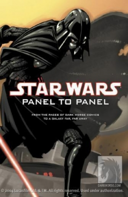 Star Wars : Panel to Panel, From the Pages of Dark Horse Comics to a Galaxy far, far away
