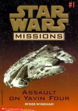 Star Wars Missions #1: Assault on Yavin Four