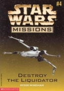 Couverture de Star Wars Missions #4: Destroy the Liquidator