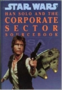Han Solo and the Corporate Sector Sourcebook