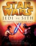 Couverture de Jedi vs Sith : The Essential Guide To The Force
